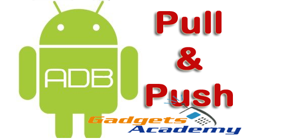 Push and Pull files on Android device using ADB command tool [How To]