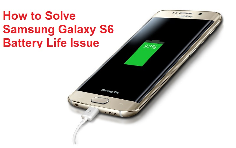 Samsung Galaxy S6 Battery Life ProblemSamsung Galaxy S6 Battery Life Problem