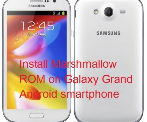 Samsung Galaxy Grand Android 6.0 Marshmallow update